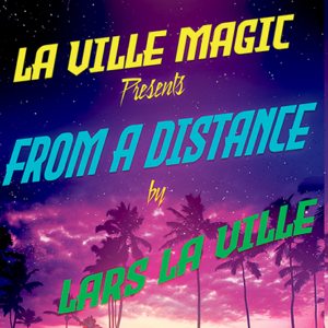 La Ville Magic Presents From A Distance By Lars La Ville video DOWNLOAD