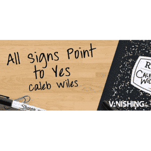 All Signs Point To Yes by Caleb Wiles